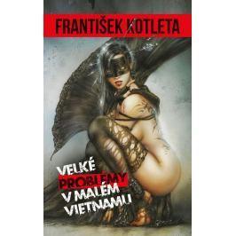 Kotleta František: Velké problémy v malém Vietnamu