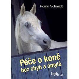 Schmidt Romo: Péče o koně bez chyb a omylů