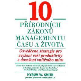 Smith W. Hyrum: 10 přírodních zákonů managementu času a života