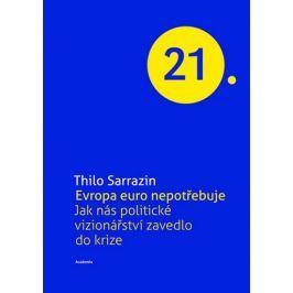 Sarrazin Thilo: Evropa Euro nepotřebuje