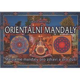Holitzka Klaus: Orientální mandaly - Malujeme mandaly pro zdraví a pro duši