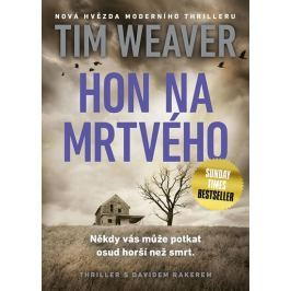 Weaver Tim: Hon na mrtvého