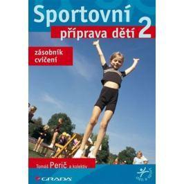 Perič Tomáš: Sportovní příprava dětí 2 - zásobník cvičení