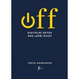 Goodinová Tanya: OFF – Digitální detox pro lepší život