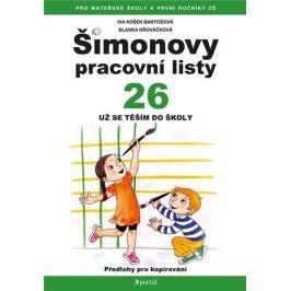 Košek Bartošová Iva, Křováčková Blanka,: ŠPL 26 - Už se těším do školy