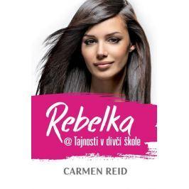 Reid Carmen: Rebelka @ Tajnosti v dívčí škole