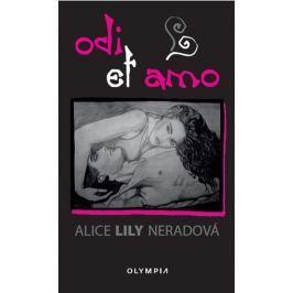 Neradová Alice Lily: Odi et amo