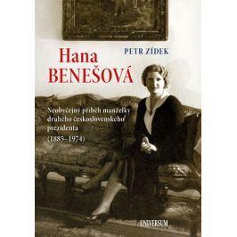 Zídek Petr: Hana Benešová - Neobyčejný příběh manželky druhého československého prezidenta (1885-197