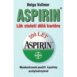 Vollmerová Helga: Aspirin - Lék století dělá kariéru