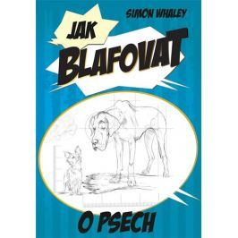 Whaley Simon: Jak blafovat o psech
