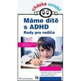 Jucovičová Drahomíra, Žáčková Hana: Máme dítě s ADHD - Rady pro rodiče