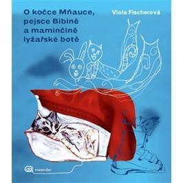 Fischerová Viola: O kočce Mňauce a pejsce  Bibině