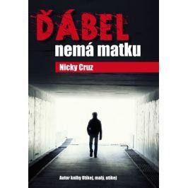 Cruz Nicky: Ďábel nemá matku