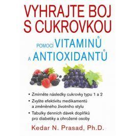 Prasad Kedar N.: Vyhrajte boj s cukrovkou pomocí vitaminů a antioxidantů