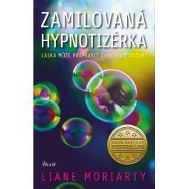 Moriarty Liane: Zamilovaná hypnotizérka