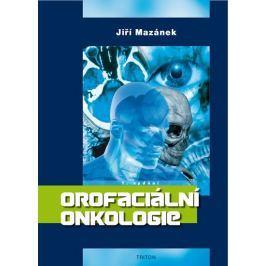 Mazánek Jiří: Orofaciální onkologie