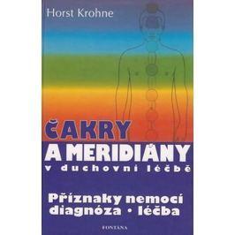 Krohne Horst: Čakry a meridiány v duchovní léčbě