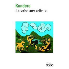 Kundera Milan: La Valse Aux Adieux