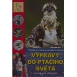 Výpravy do ptačího světa - Příručka pro mladé a začínající ornitology