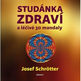 Schrötter Josef: Studánka zdraví a léčivé 3D mandaly