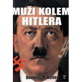 Kelley Douglas M.: Muži kolem Hitlera