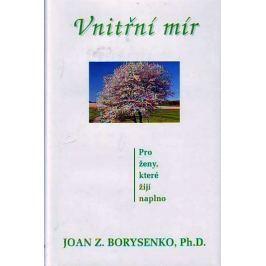 Borysenko Joan: Vnitřní mír. Pro ženy, které žijí naplno