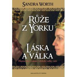 Worth Sandra: Růže z Yorku - Láska a válka
