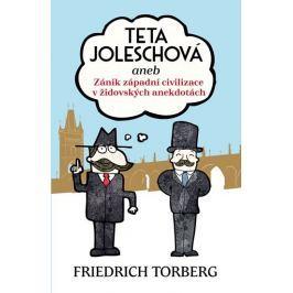 Torberg Friedrich: Teta Joleschová aneb Zánik západní civilizace v židovských anekdotách