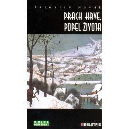 Novák Jaroslav: Prach krve, popel života