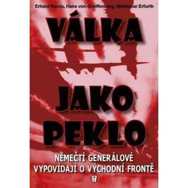 Válka jako peklo - Němečtí generálové vypovídají o východní frontě - 2. vydání