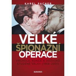 Pacner Karel: Velké špionážní operace vrcholu, konce a dozvuků studené války (1968-2001)
