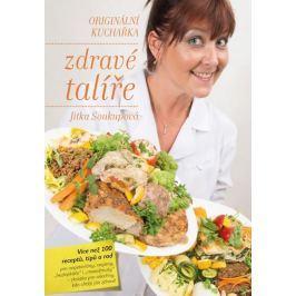 Soukupová Jitka: Zdravé talíře - Originální kuchařka
