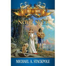 Stackpole Michael A.: Věk objevů 3 - Nový svět