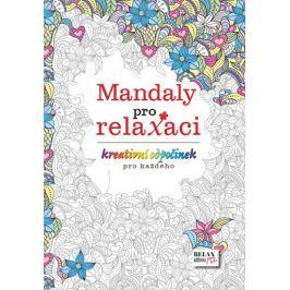 Mandaly pro relaxaci - Kreativní odpočinek pro každého