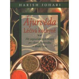 Johari Harish: Ájurvéda - Léčivá kuchyně