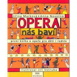 Novotná Anna: Opera nás baví - první kniha o opeře