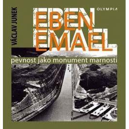 Junek Václav: Eben Emael - Pevnost jako monument marnosti