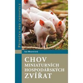 Weaverová Sue: Chov miniaturních hospodářských zvířat - Příručka pro chovatele