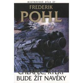 Pohl Frederik: Chlapec který bude žít navěky