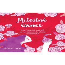 Tourlesová Stephanie: Milostné esence - 64 přírodních receptů na neodolatelná bylinná afrodiziaka