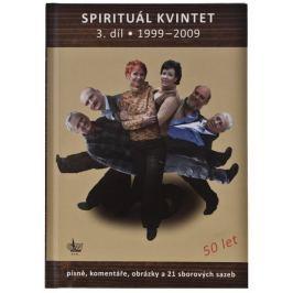 KN Spirituál kvintet 3. díl 1999–2009 Zpěvník