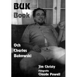 Christy Jim: Buk Book - Och Charles Bukowski Biografie