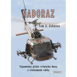 Johnson Tom A.: Nadoraz - Vzpomínky pilota vrtulníku Huey z vietnamské války