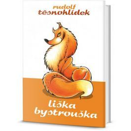 Těsnohlídek Rudolf: Liška Bystrouška