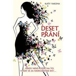 Yaksha Katy: Deset přání …nikdy není pozdě na to, vydat se za nesplněnými sny… Společenské romány
