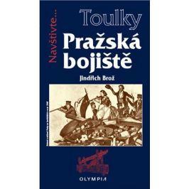 Brož Jiří: Toulky Pražská bojiště