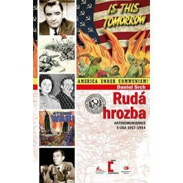 Srch Daniel: Rudá hrozba - Antikomunismus ve USA 1917-1954