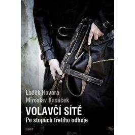 Navara Luděk, Kasáček Miroslav,: Volavčí sítě - Po stopách třetího odboje
