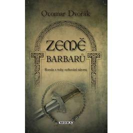 Dvořák Otomar: Země barbarů