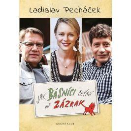 Pecháček Ladislav: Jak básníci čekají na zázrak Česká současná